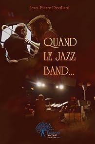 Quand le jazz band... par Jean-Pierre Devillard