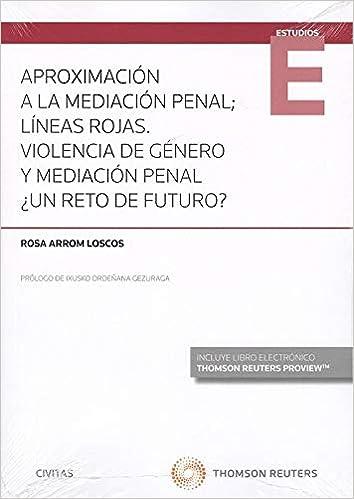 Book's Cover of Aproximación a la mediación penal; líneas rojas. Violencia de género y mediación penal ¿Un reto de futuro? (Papel + e-book) (Monografía) (Español) Tapa blanda – 23 abril 2019