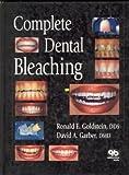 Complete Dental Bleaching 9780867152906
