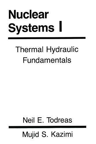 Nuclear Systems Volume I: Thermal Hydraulic Fundamentals