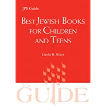 Best Jewish Books for Children and Teens: A JPS Guide