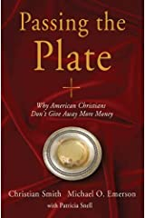 Passing the Plate: Why American Christians Don't Give Away More Money Kindle Edition