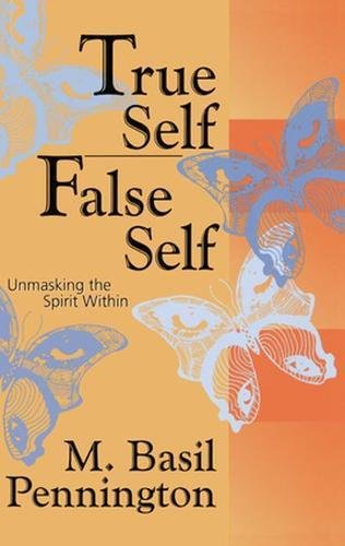 True Self/False Self: Unmasking the Spirit Within