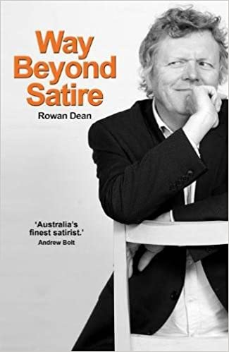 Way Beyond Satire Amazon Co Uk Rowan Dean 9781925265873 Books