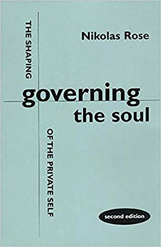Governing the Soul: The Shaping of the Private Self