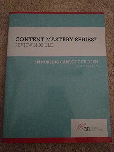 Ati  Content Mastery Series Review Module   Rn Nursing Care Of Children