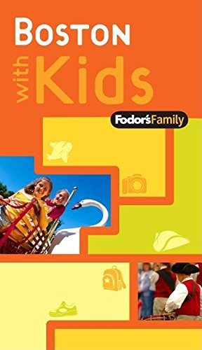 Fodor's Family Boston with Kids, 1st Edition (Travel Guide) pdf