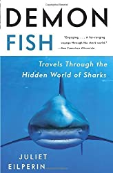 Demon Fish: Travels Through the Hidden World of Sharks by Juliet Eilperin (2012-07-24)