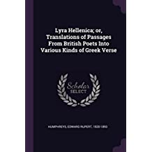 Lyra Hellenica; Or, Translations of Passages from British Poets Into Various Kinds of Greek Verse