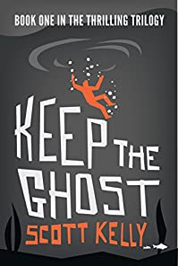 Keep The Ghost by Scott Kelly ebook deal