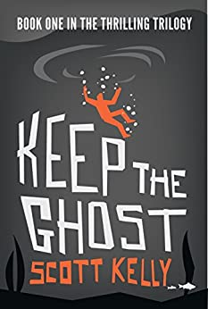 Keep the Ghost (the Keep the Ghost Trilogy Book 1) by [Kelly, Scott]