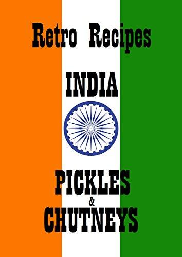 INDIA PICKLES & CHUTNEYS: RETRO RECIPES, 1860 by D C  Robinson