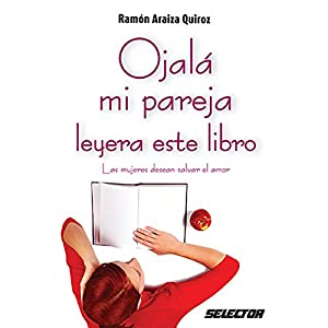 Ojalá mi pareja leyera este libro [I Wish My Partner Read This Book] Audiobook