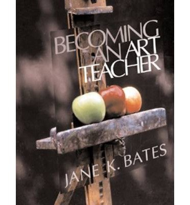 Download Becoming an Art Teacher (00) by Bates, Jane K [Paperback (2000)] PDF