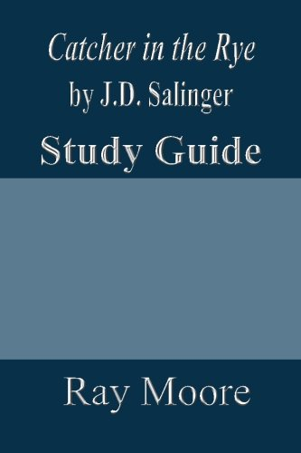 The Catcher in the Rye by J.D. Salinger: A Study Guide (Volume 31)