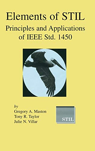 Elements of STIL: Principles and Applications of IEEE Std. 1450 (Frontiers in Electronic - 1450 Hardware