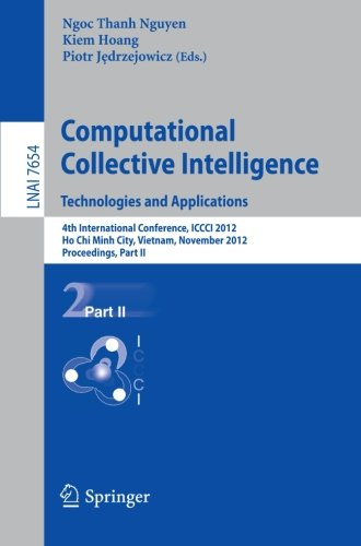 Computational Collective Intelligence. Technologies and Applications: 4th International Conference, ICCCI 2012, Ho Chi Minh City, Vietnam, November ... Part II (Lecture Notes in Computer Science) by Brand: Springer