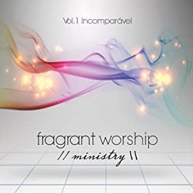 Amazon.com: Meu Papai: Fragrant Worship: MP3 Downloads