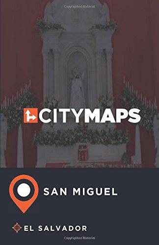 City Maps San Miguel El Salvador Paperback – July 15, 2017 James McFee 1548672556 Special Interest - Budget Travel