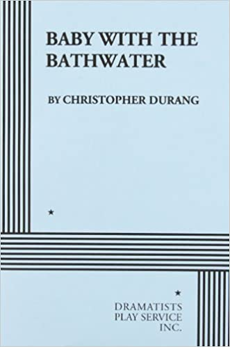 Baby with the Bathwater by DURANG, Christopher (1984)