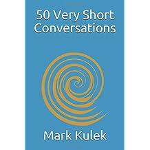 50 Very Short Conversations