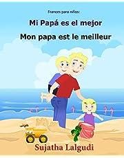 Frances para ninos: Mi Papa es el mejor: Libro infantil ilustrado espanol-frances (Edicion bilingue), bilingue para ninos, Frances ninos, Cuentos ... ... frances: Libros para nios) - 9781547122981
