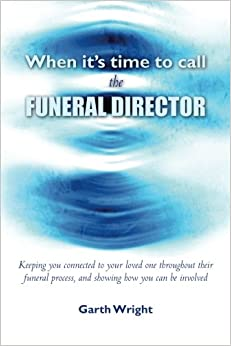 Book When It's Time to Call the Funeral Director