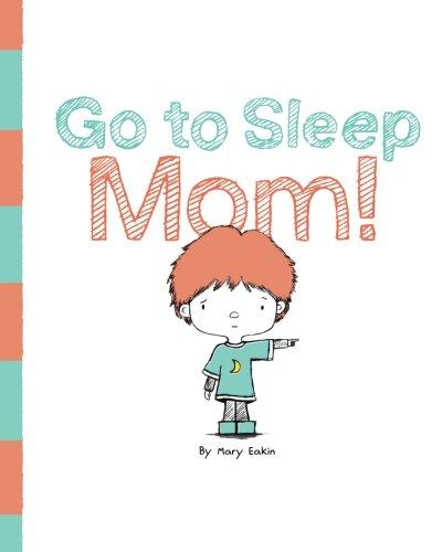 Go To Sleep Mom