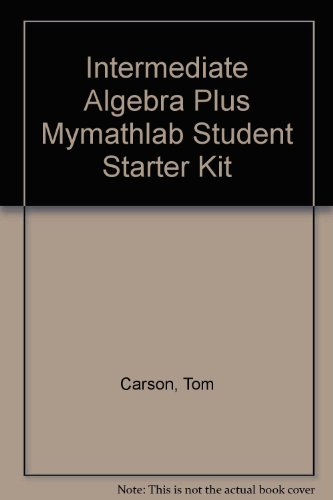Intermediate Algebra plus MyMathLab Student Starter Kit