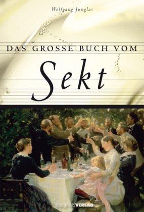 Das große Buch vom Sekt, Mit vielen Abb.,