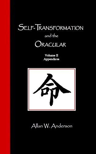 Self-Transformation and the Oracular: Volume II Appendices