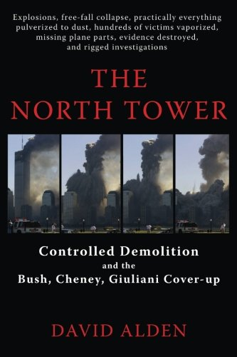 Download The North Tower: Controlled Demolition and the Bush, Cheney, Giuliani Cover-up pdf