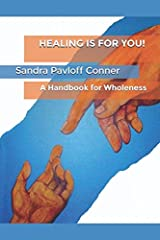 HEALING IS FOR YOU!: A Handbook for Wholeness Paperback