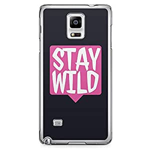 Samsung Note 4 Transparent Edge Phone Case Wild Phone Case Stay Wild Motivation 2D Note 4 Cover with Transparent Frame