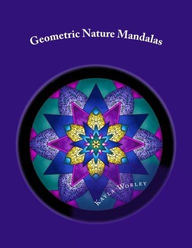 Geometric Nature Mandalas: Unique Designs for All Ages to Color