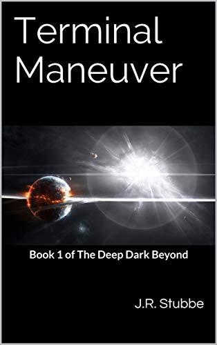 Terminal Maneuver: Book 1 of The Deep Dark Beyond
