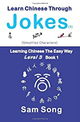 Learn Chinese Through Jokes (1) Simplified Characters: Learning Chinese The Easy Way Level 3 Book 1
