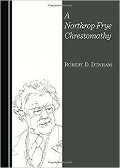 A Northrop Frye Chrestomathy