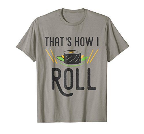 That's How I Roll Funny Sushi Food Pun T Shirt