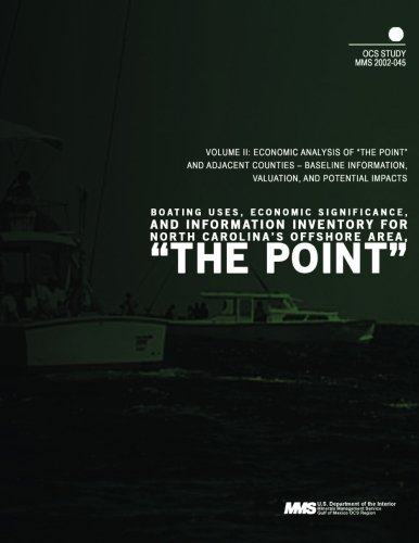 Boating Uses, Economic Significance, and Information Inventory for North Carolina's Offshore Area, The Point Volume 2: Economic Analysis of The ... Information, Valuation, and Potential Impacts PDF