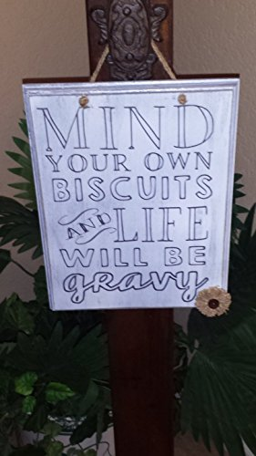 Mind Your Own Biscuits and Life will be Gravy Painted Wood Sign, Country Song -