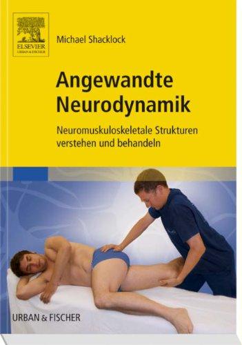 Angewandte Neurodynamik-: Neuromuskuloskeletale Strukturen verstehen und behandeln