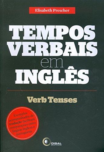 Tempos Verbais em Inglês. Exemplos Acompanhados de Tradução Facilitam Comparações Entre Línguas Inglesa e Portuguesa