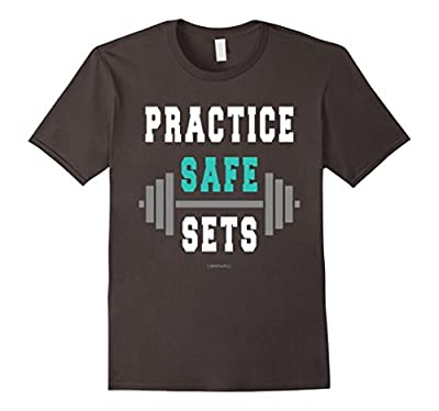 Funny Workout Shirts: Practice Safe Sets Shirt