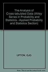 The Analysis of Cross-tabulated Data (Wiley Series in Probability and Statistics - Applied Probability and Statistics Section)