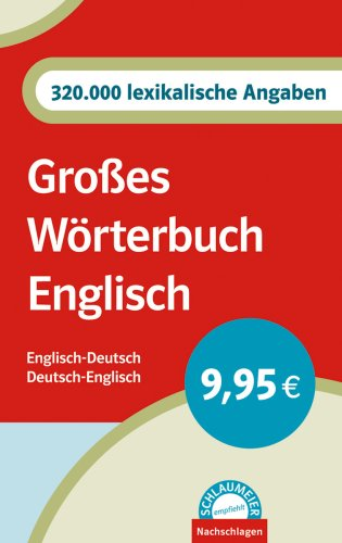 Schlaumeier empfiehlt: Großes Wörterbuch Englisch. Englisch-Deutsch/Deutsch-Englisch