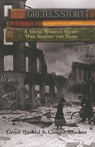 Image of Gretel's Story: A Young Woman's Secret War Against The Nazis