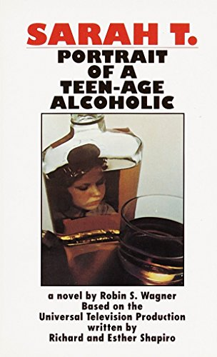 Sarah T.: Portrait of a Teenage Alcoholic