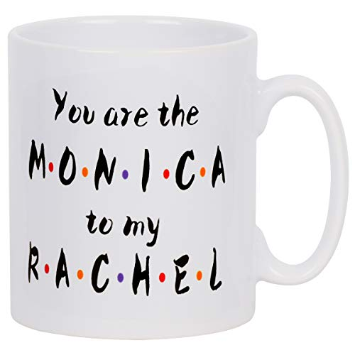 Funny Coffee Mug You are The Monica to My Rachel Coffee Cup Novelty Gift for Friends Bestie Christmas Birthday Girls