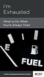 I'm Exhausted: What to Do When Your're Always Tired